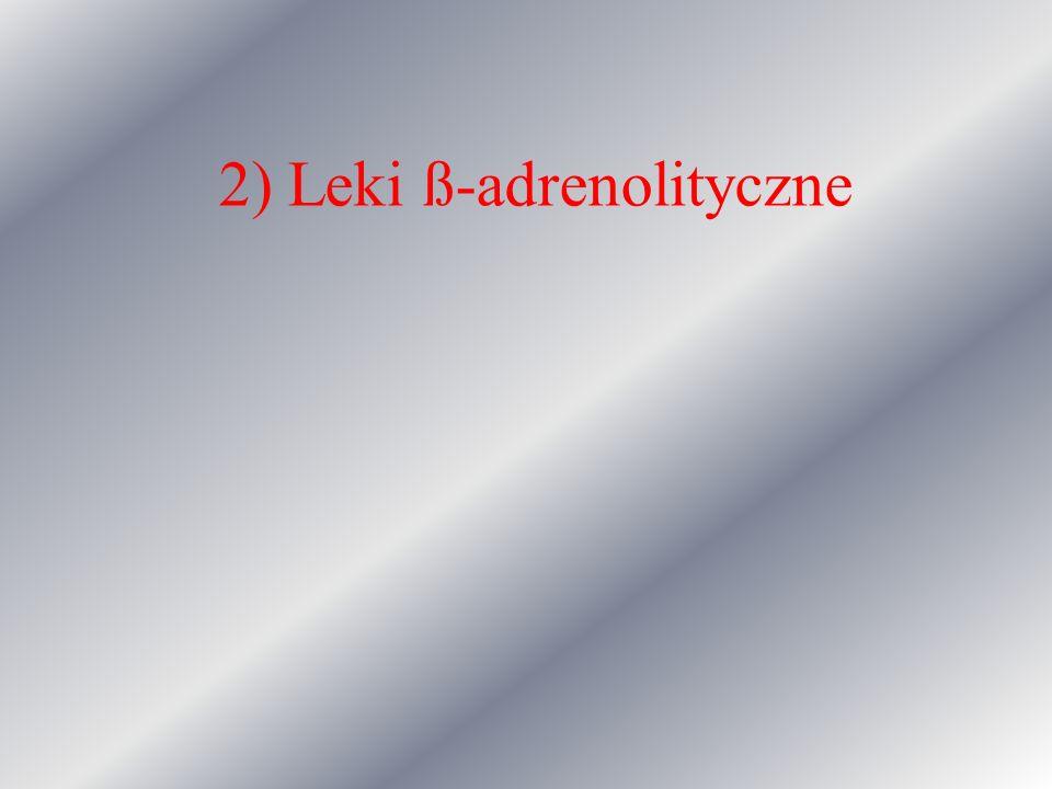 2) Leki ß-adrenolityczne