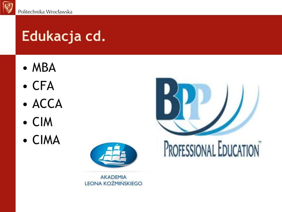 Edukacja cd. MBA CFA ACCA CIM CIMA