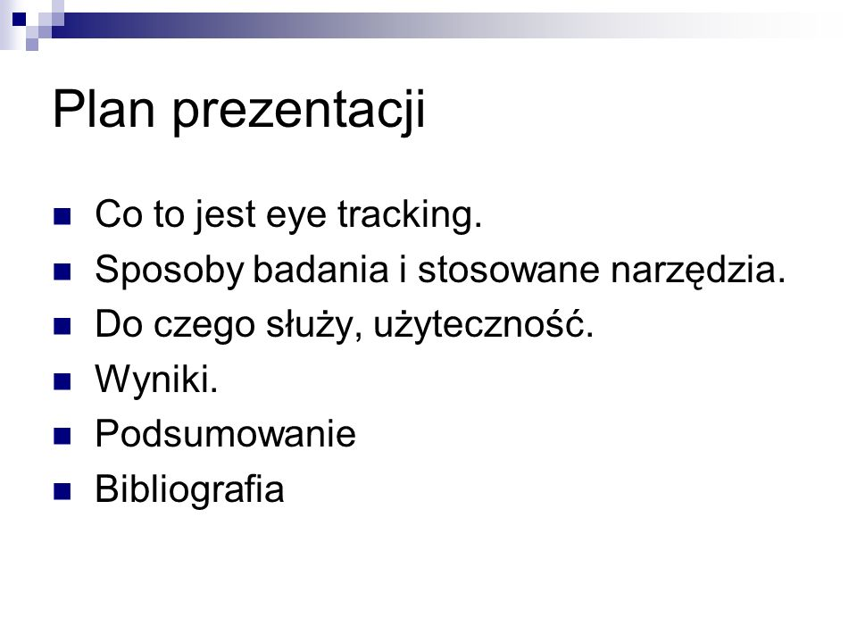 Plan prezentacji Co to jest eye tracking.