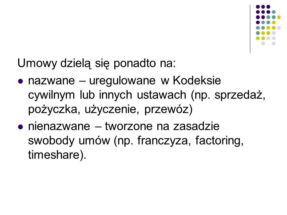 Umowy dzielą się ponadto na: