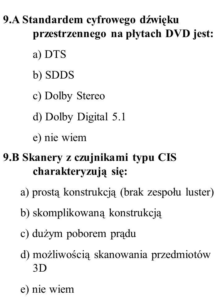 9.A Standardem cyfrowego dźwięku przestrzennego na płytach DVD jest: