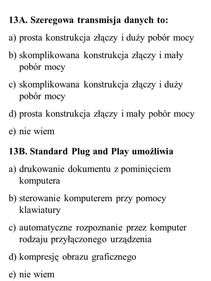 13A. Szeregowa transmisja danych to: