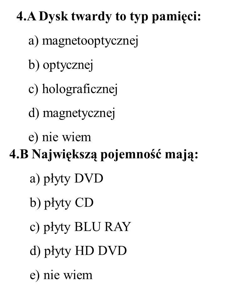 4.A Dysk twardy to typ pamięci:
