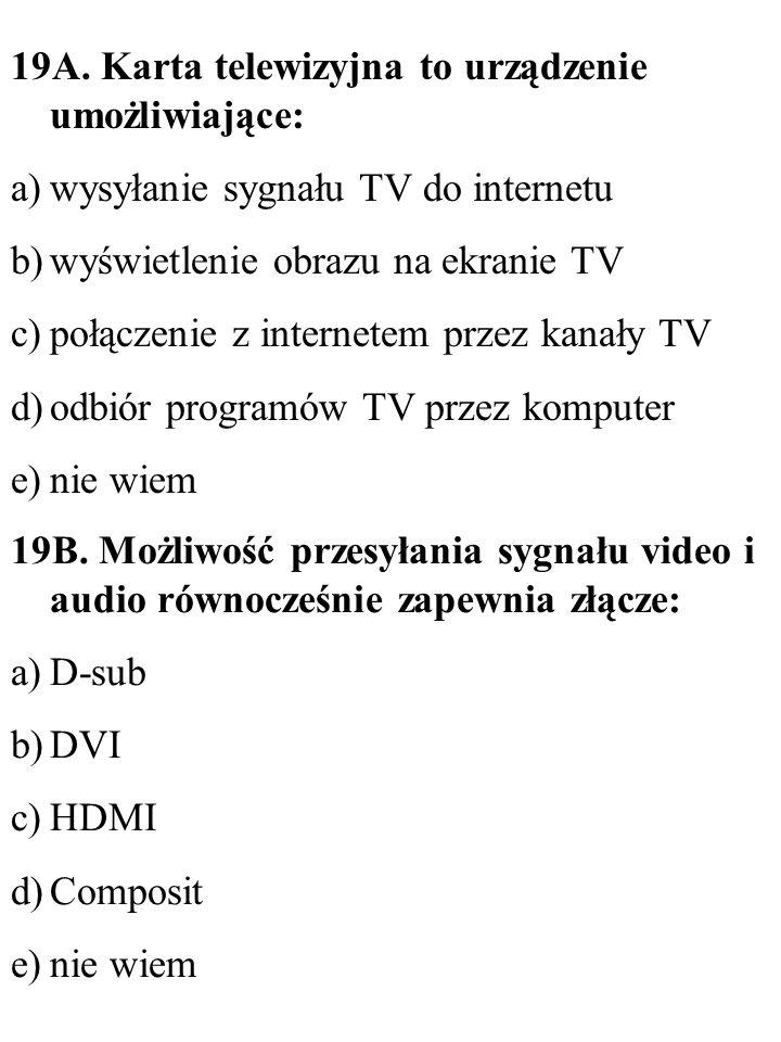 19A. Karta telewizyjna to urządzenie umożliwiające: