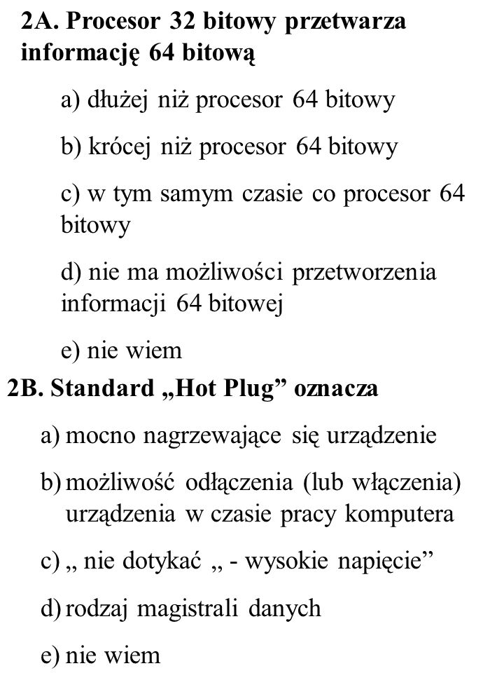 2A. Procesor 32 bitowy przetwarza informację 64 bitową