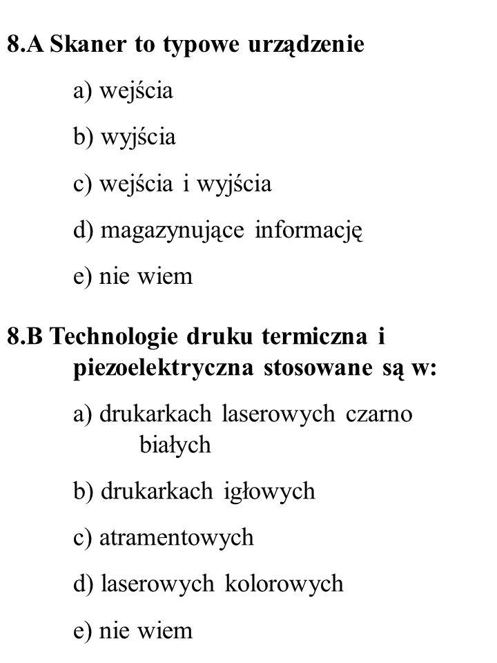 8.A Skaner to typowe urządzenie
