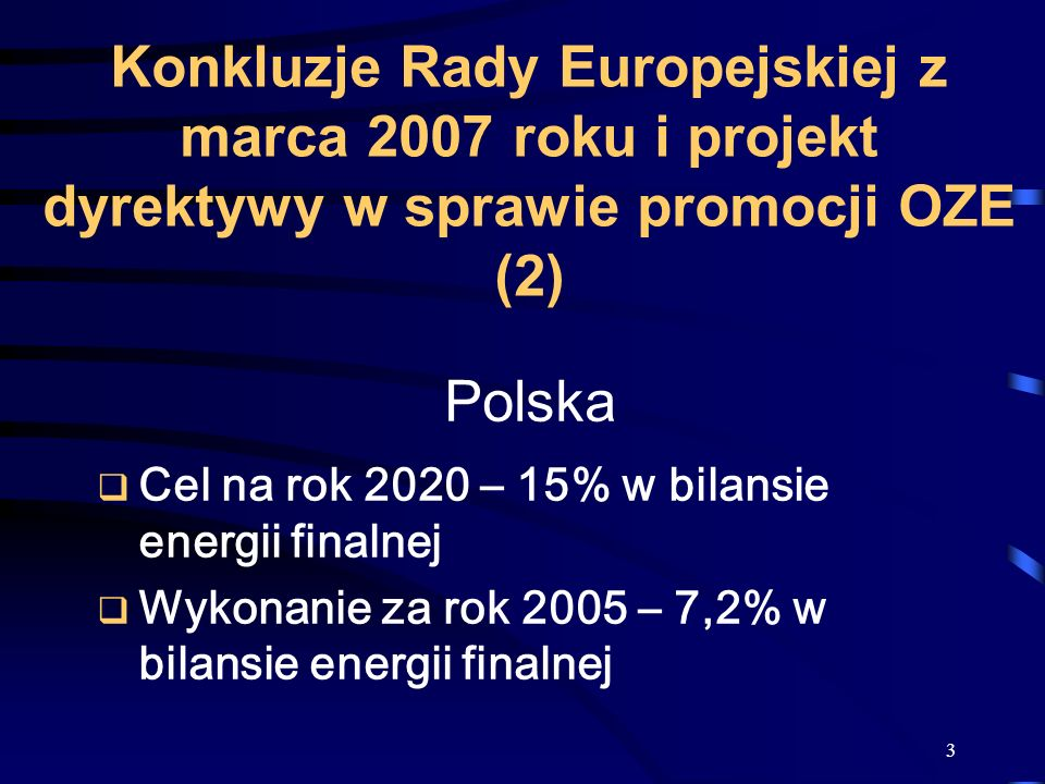 Konkluzje Rady Europejskiej z marca 2007 roku i projekt dyrektywy w sprawie promocji OZE (2)
