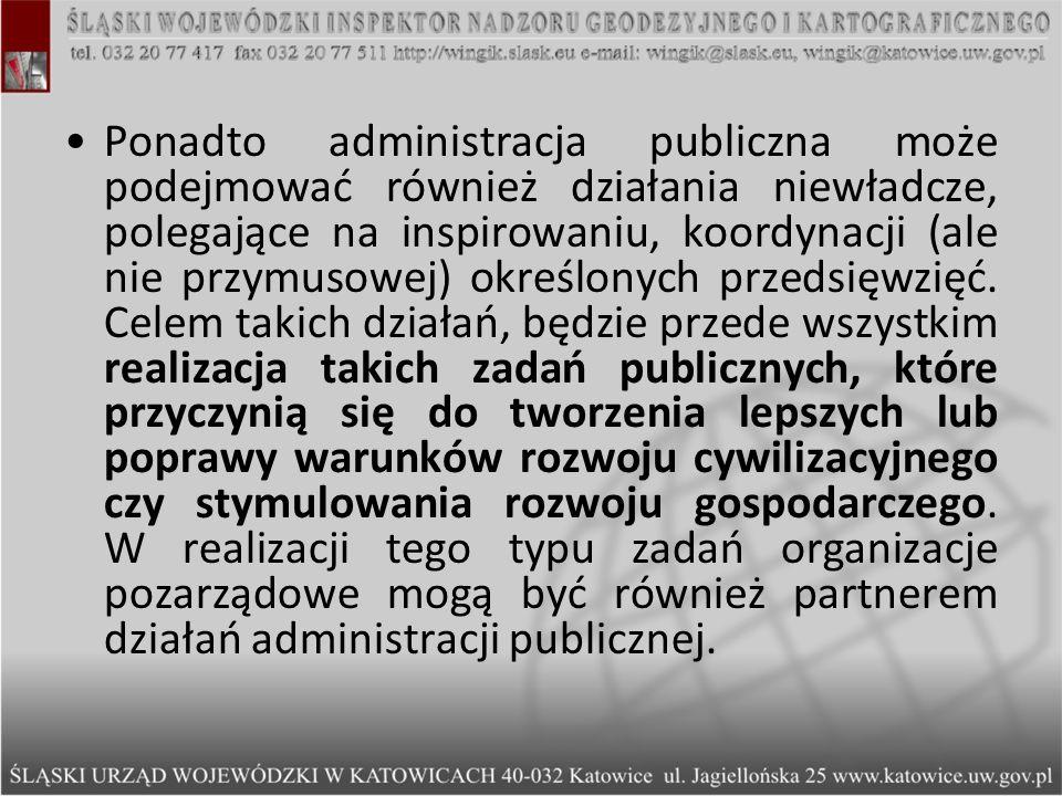 Ponadto administracja publiczna może podejmować również działania niewładcze, polegające na inspirowaniu, koordynacji (ale nie przymusowej) określonych przedsięwzięć.