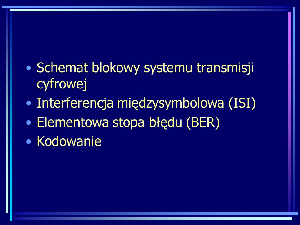 Schemat blokowy systemu transmisji cyfrowej