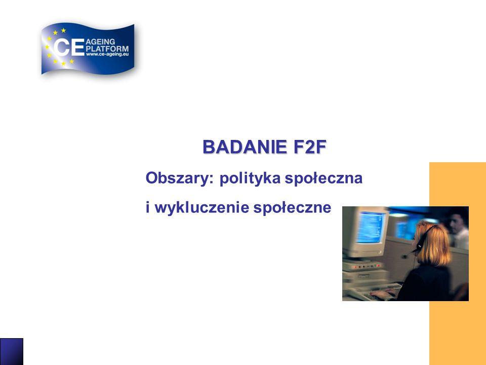 BADANIE F2F Obszary: polityka społeczna i wykluczenie społeczne 21