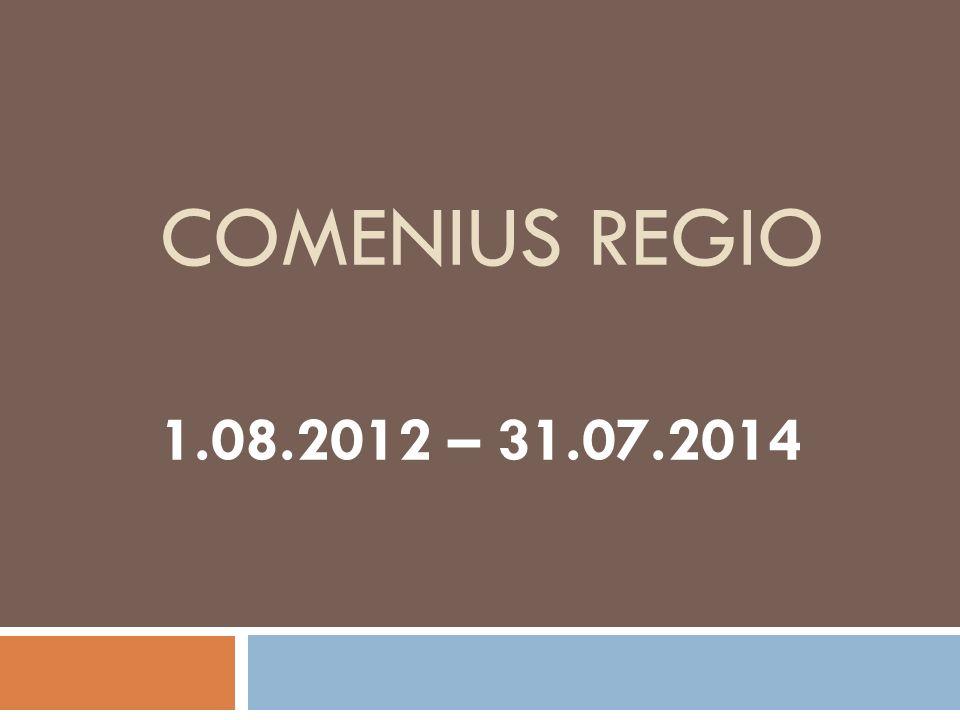 Comenius Regio 1.08.2012 – 31.07.2014
