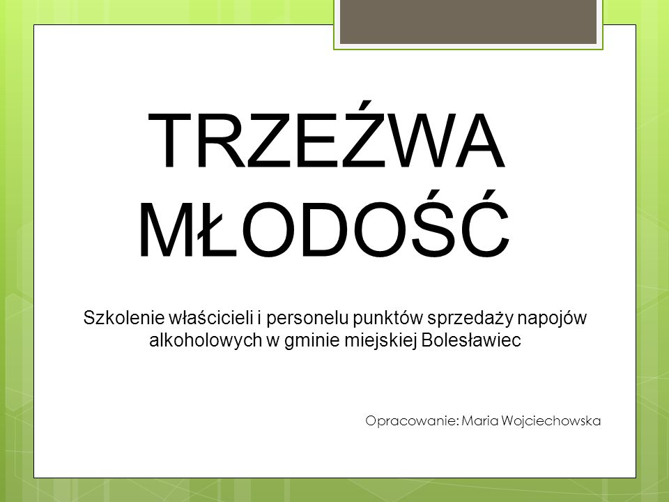 TRZEŹWAMŁODOŚĆ. Szkolenie właścicieli i personelu punktów sprzedaży napojów alkoholowych w gminie miejskiej Bolesławiec.