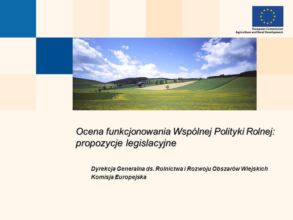 Ocena funkcjonowania Wspólnej Polityki Rolnej: propozycje legislacyjne