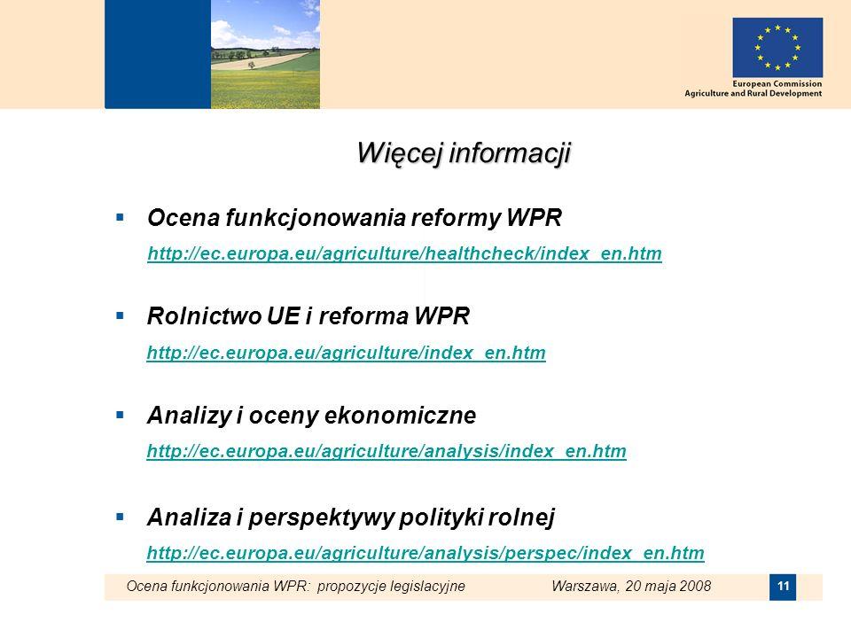 Więcej informacji Ocena funkcjonowania reformy WPR