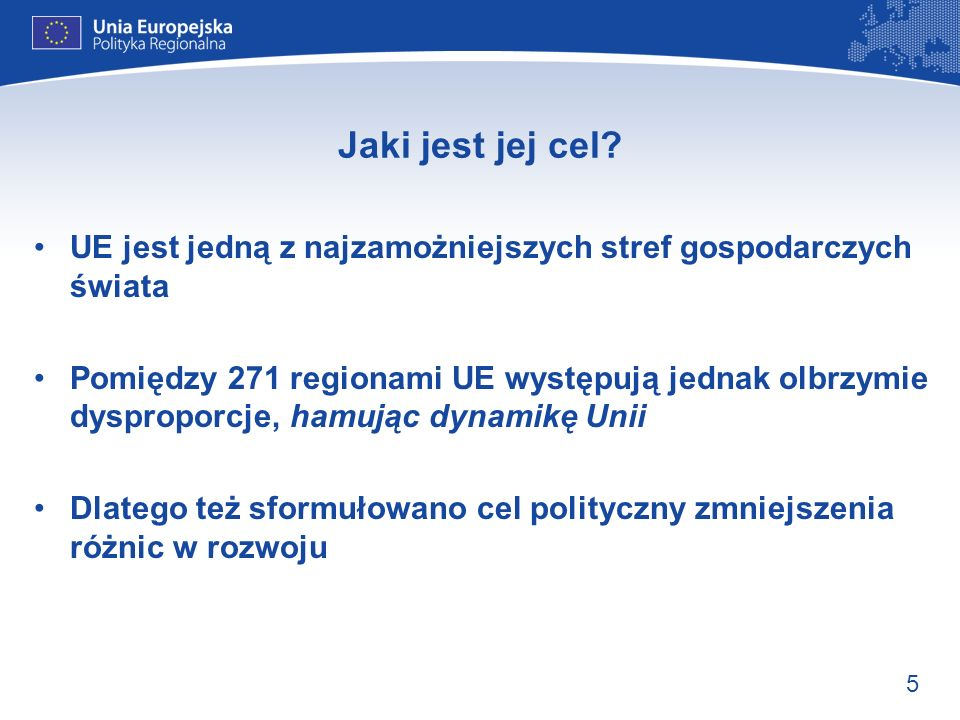 Jaki jest jej cel UE jest jedną z najzamożniejszych stref gospodarczych świata.