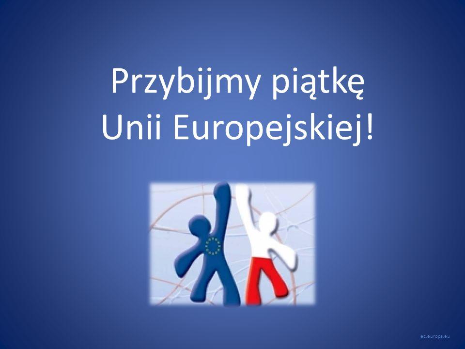 Przybijmy piątkę Unii Europejskiej!