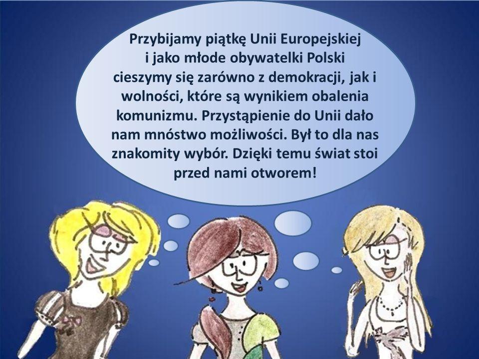 Przybijamy piątkę Unii Europejskiej i jako młode obywatelki Polski