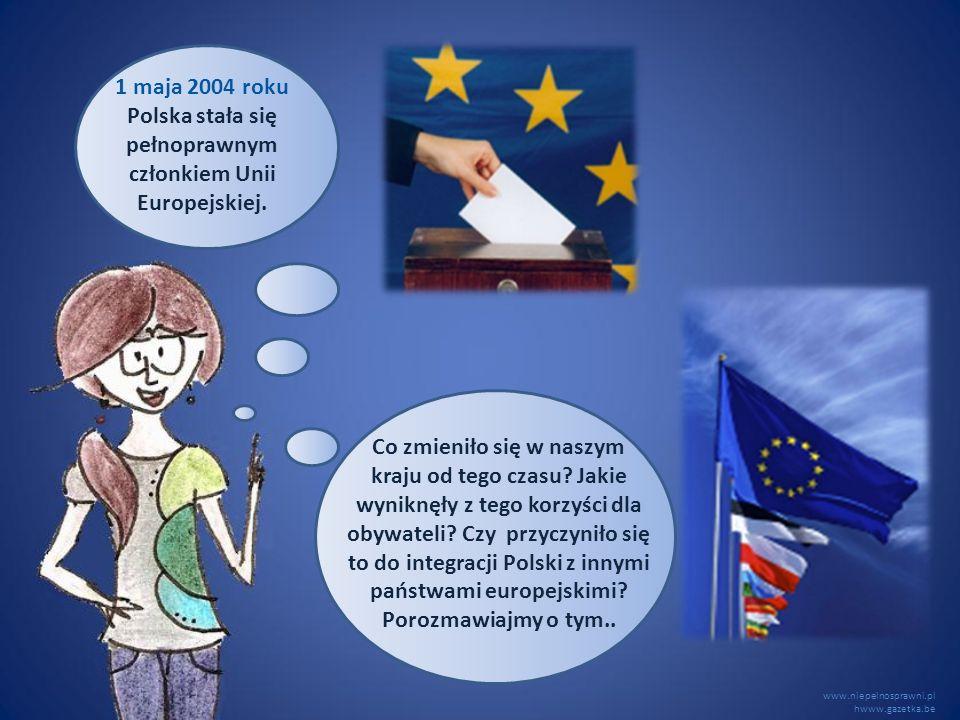 1 maja 2004 roku Polska stała się pełnoprawnym członkiem Unii Europejskiej.