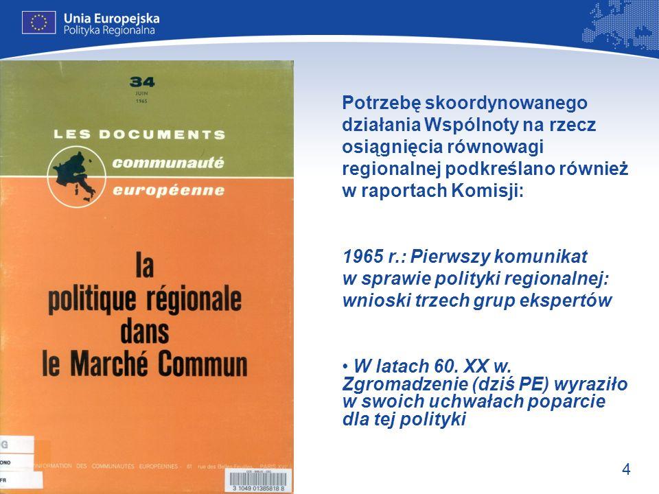 Potrzebę skoordynowanego działania Wspólnoty na rzecz osiągnięcia równowagi regionalnej podkreślano również w raportach Komisji: