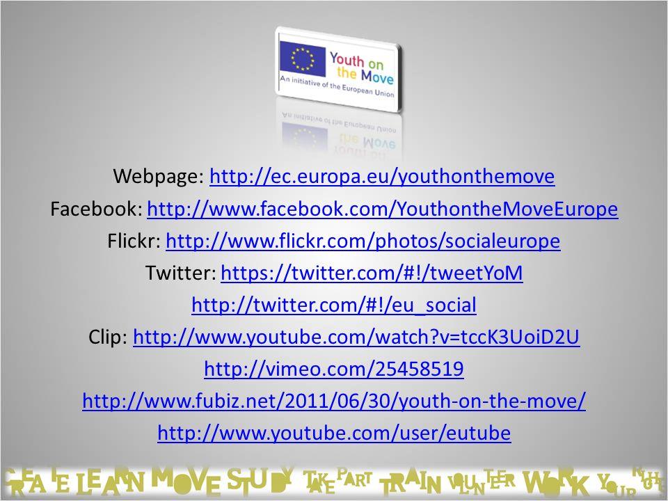 Webpage: http://ec. europa. eu/youthonthemove Facebook: http://www