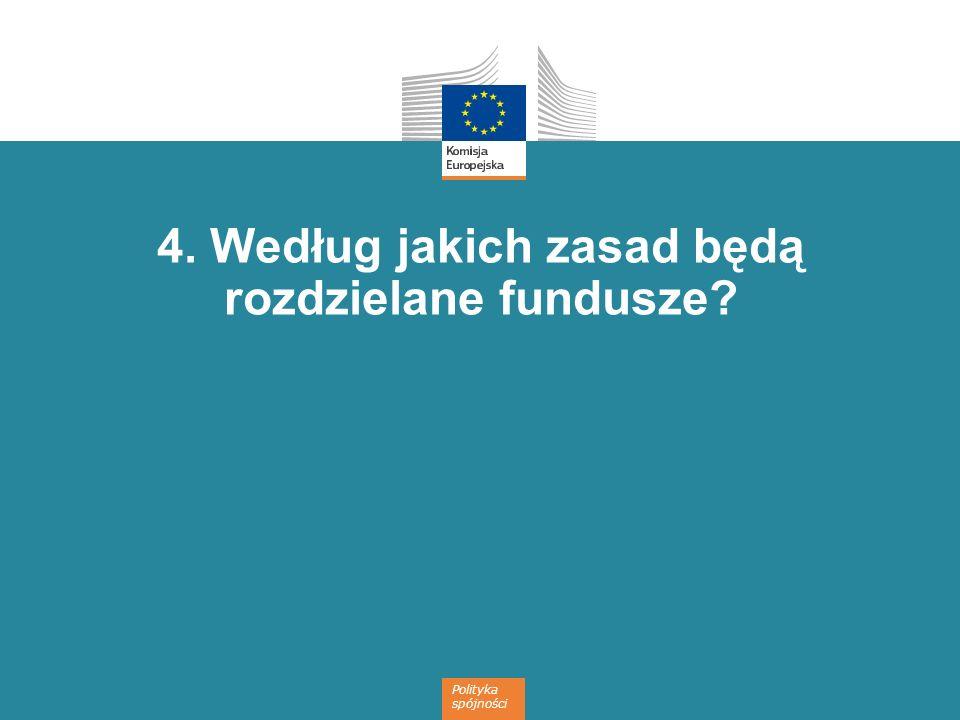 4. Według jakich zasad będą rozdzielane fundusze