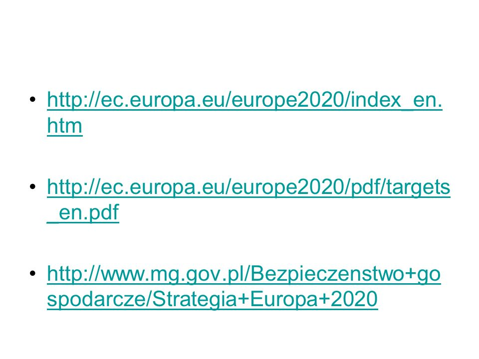 http://ec.europa.eu/europe2020/index_en.htm http://ec.europa.eu/europe2020/pdf/targets_en.pdf.