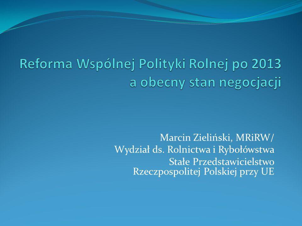 Reforma Wspólnej Polityki Rolnej po 2013 a obecny stan negocjacji