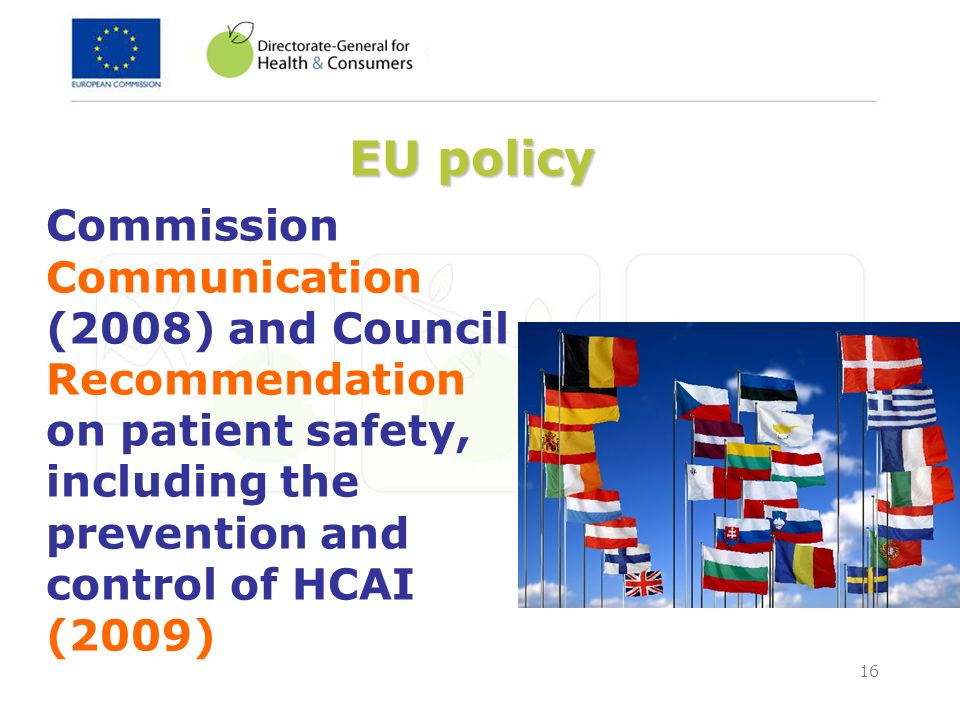 EU policyCommission Communication (2008) and Council Recommendation on patient safety, including the prevention and control of HCAI (2009)
