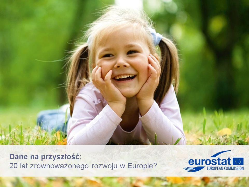 Dane na przyszłość: 20 lat zrównoważonego rozwoju w Europie