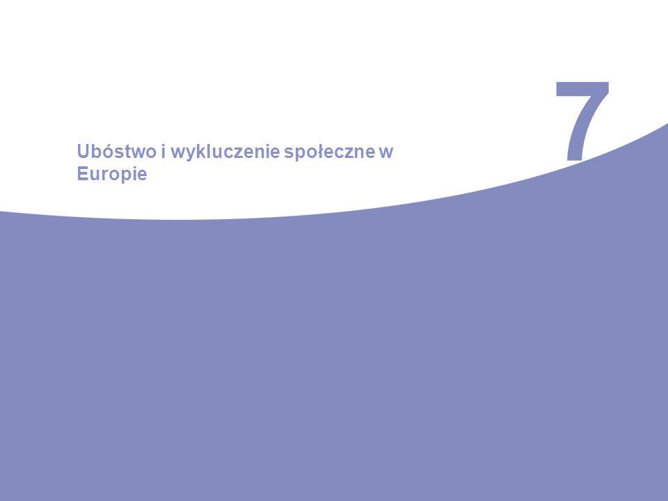 7 Ubóstwo i wykluczenie społeczne w Europie