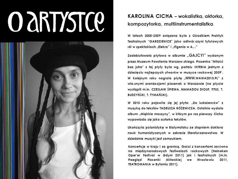 KAROLINA CICHA – wokalistka, aktorka, kompozytorka, multiinstrumentalistka.