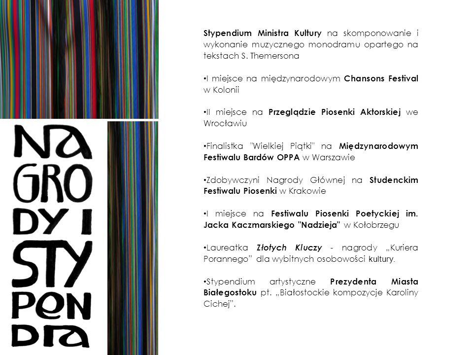 Stypendium Ministra Kultury na skomponowanie i wykonanie muzycznego monodramu opartego na tekstach S. Themersona