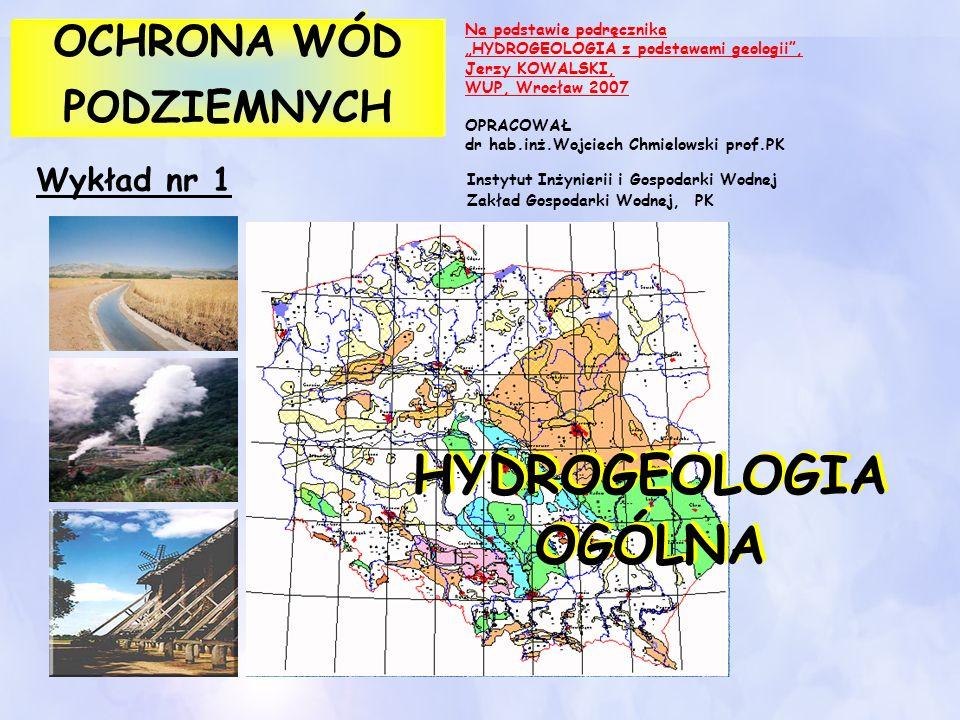 HYDROGEOLOGIA OGÓLNA OCHRONA WÓD PODZIEMNYCH Wykład nr 1