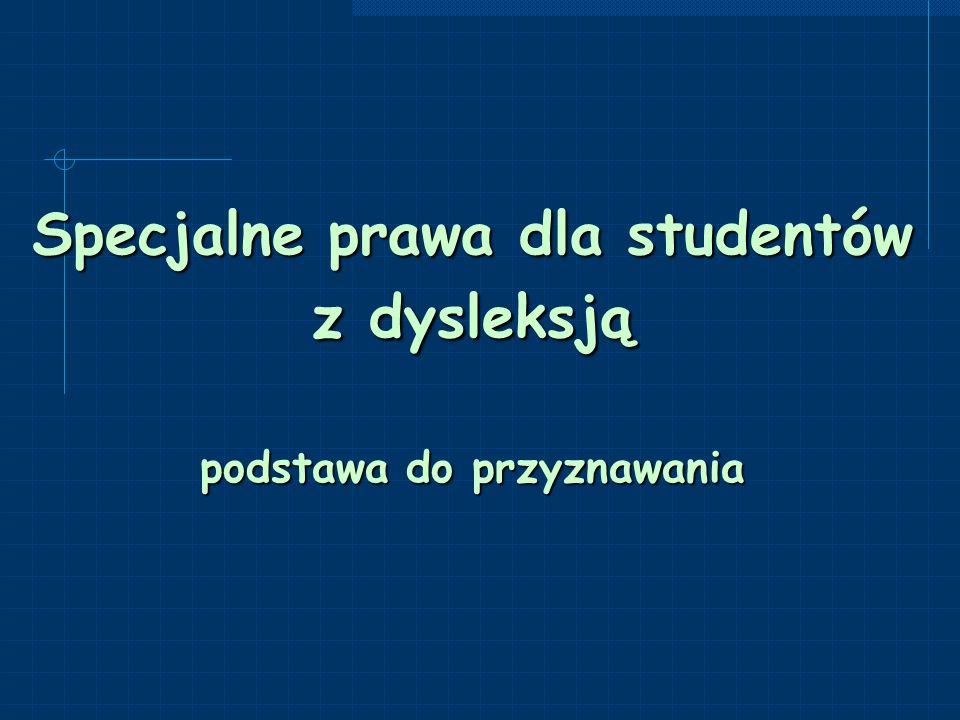 Specjalne prawa dla studentów z dysleksją podstawa do przyznawania
