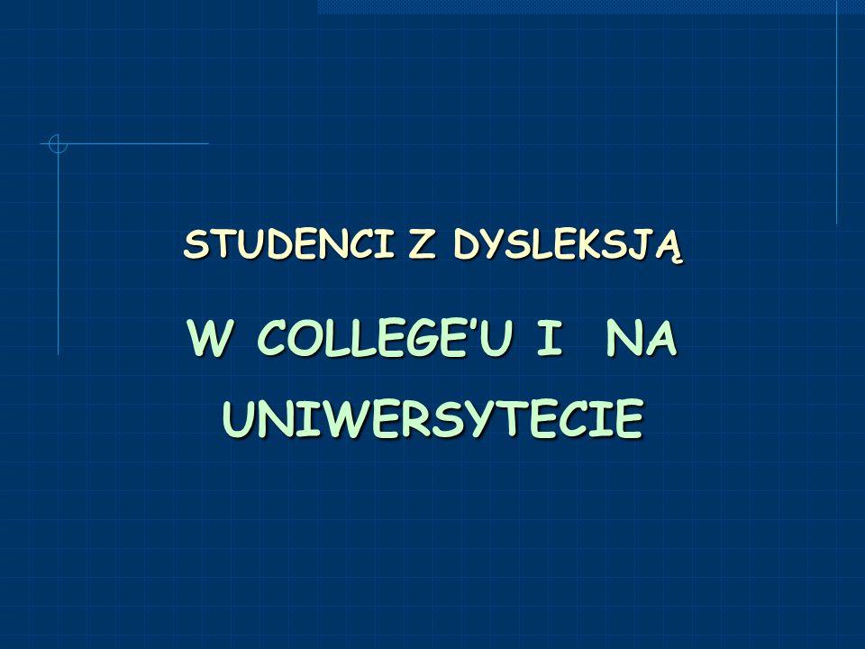 STUDENCI Z DYSLEKSJĄ W COLLEGE'U I NA UNIWERSYTECIE