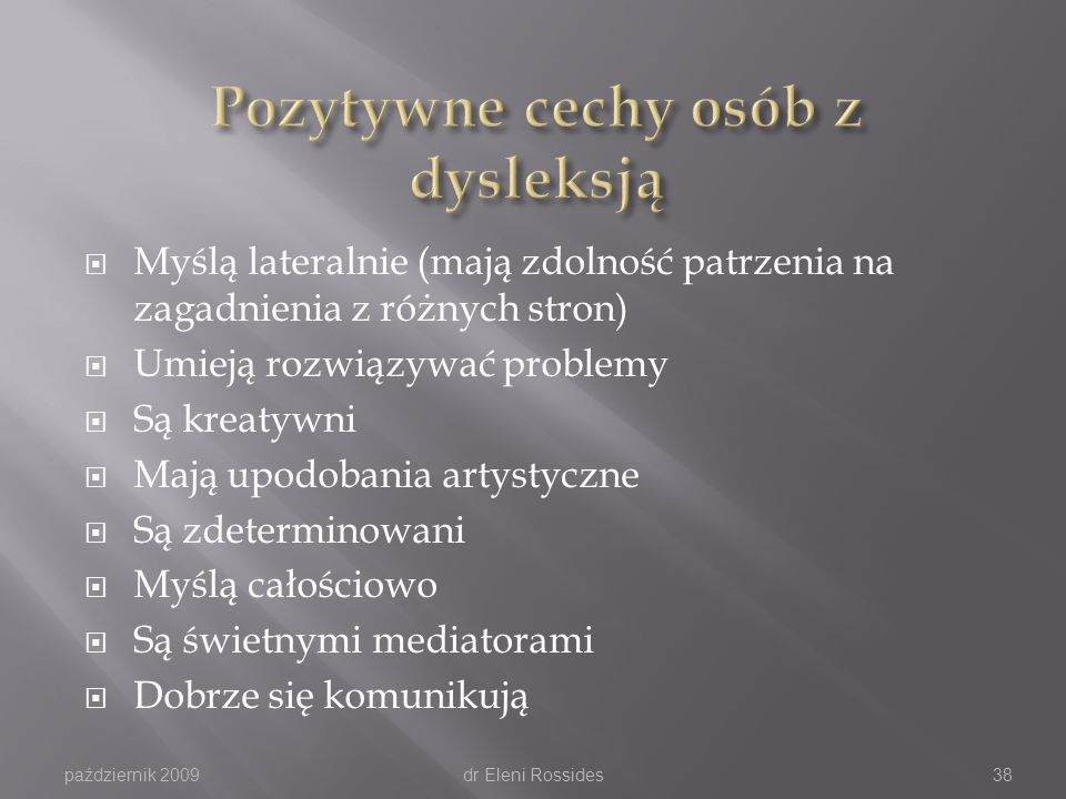 Pozytywne cechy osób z dysleksją