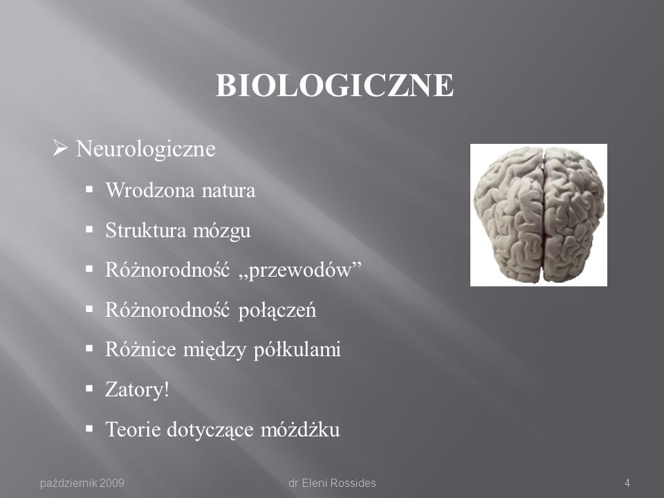 BIOLOGICZNE Neurologiczne Wrodzona natura Struktura mózgu
