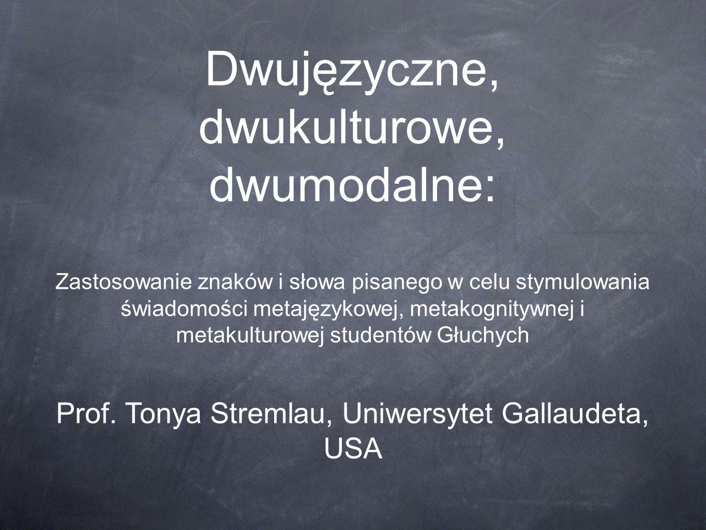 Dwujęzyczne, dwukulturowe, dwumodalne: