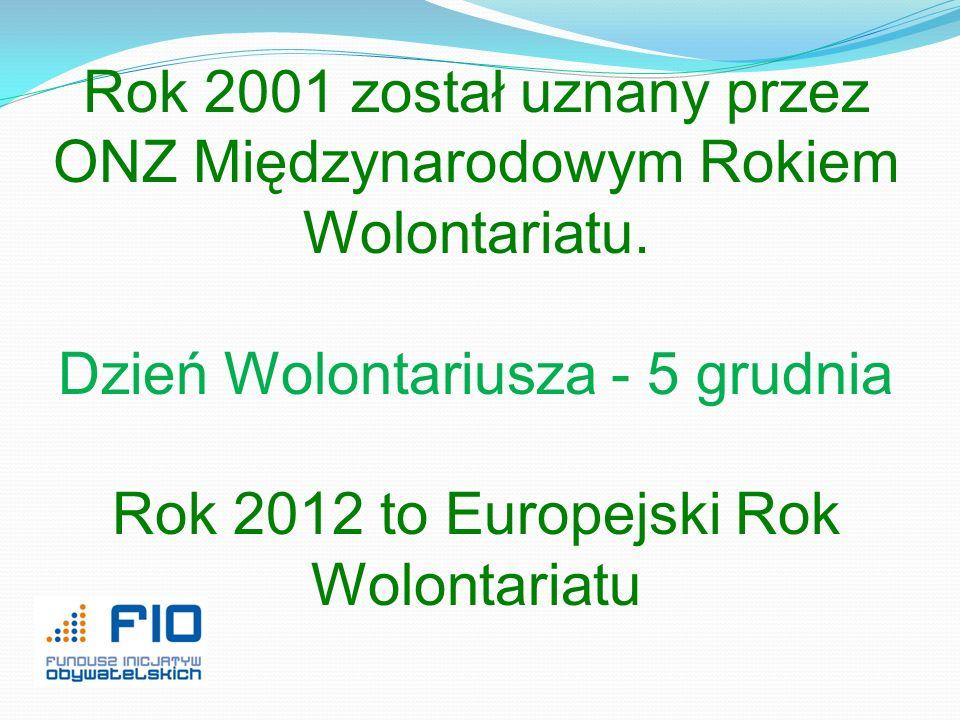 Rok 2001 został uznany przez ONZ Międzynarodowym Rokiem Wolontariatu.