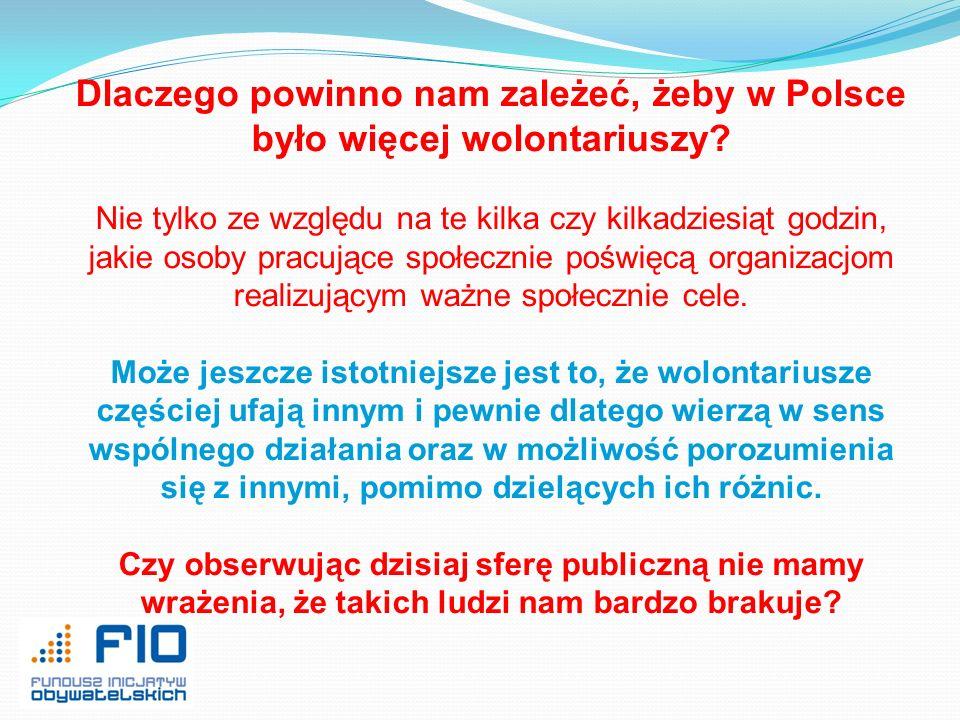 Dlaczego powinno nam zależeć, żeby w Polsce było więcej wolontariuszy