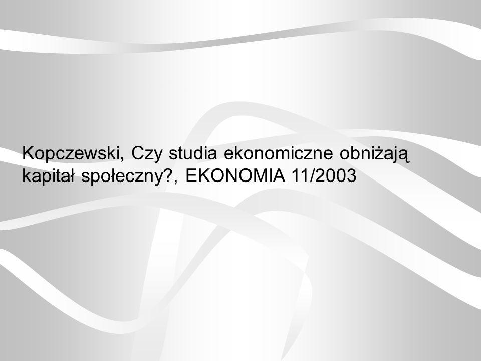 Kopczewski, Czy studia ekonomiczne obniżają kapitał społeczny