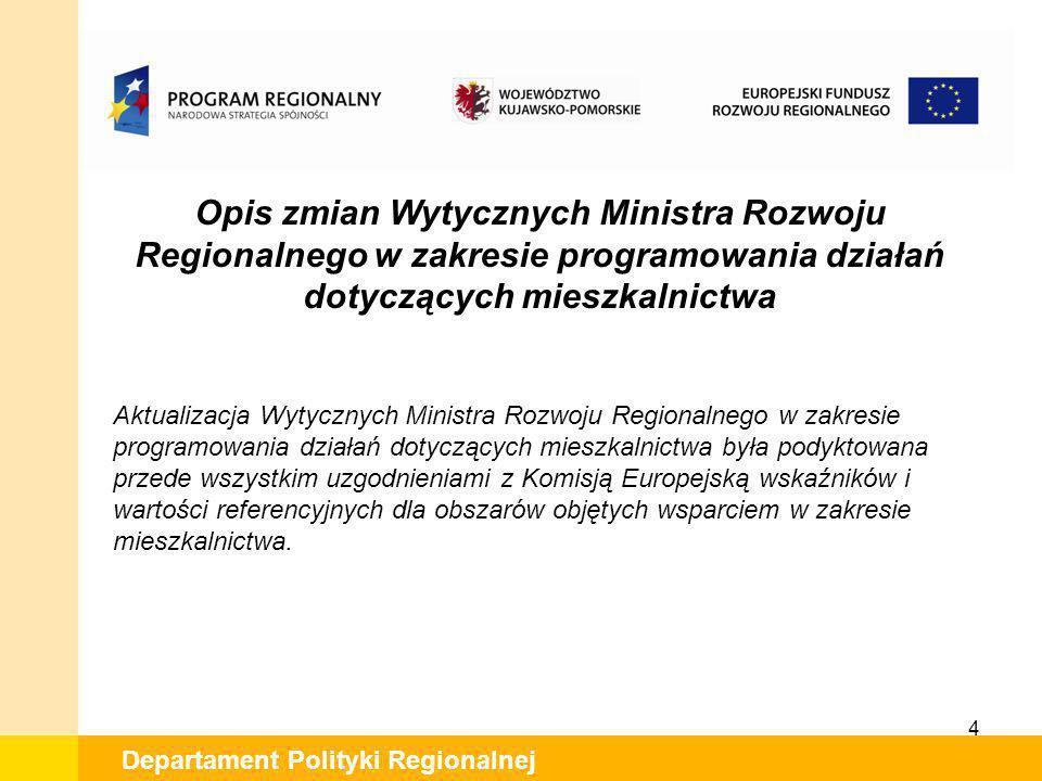 Opis zmian Wytycznych Ministra Rozwoju Regionalnego w zakresie programowania działań dotyczących mieszkalnictwa