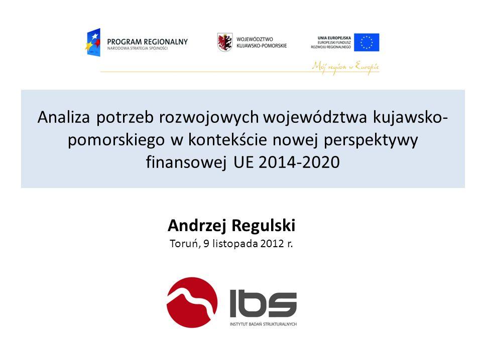 Analiza potrzeb rozwojowych województwa kujawsko-pomorskiego w kontekście nowej perspektywy finansowej UE 2014-2020