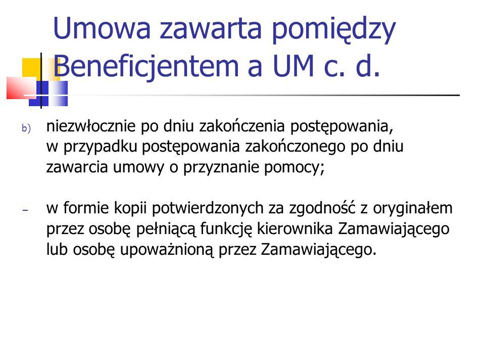 Umowa zawarta pomiędzy Beneficjentem a UM c. d.