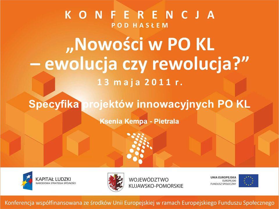 Specyfika projektów innowacyjnych PO KL