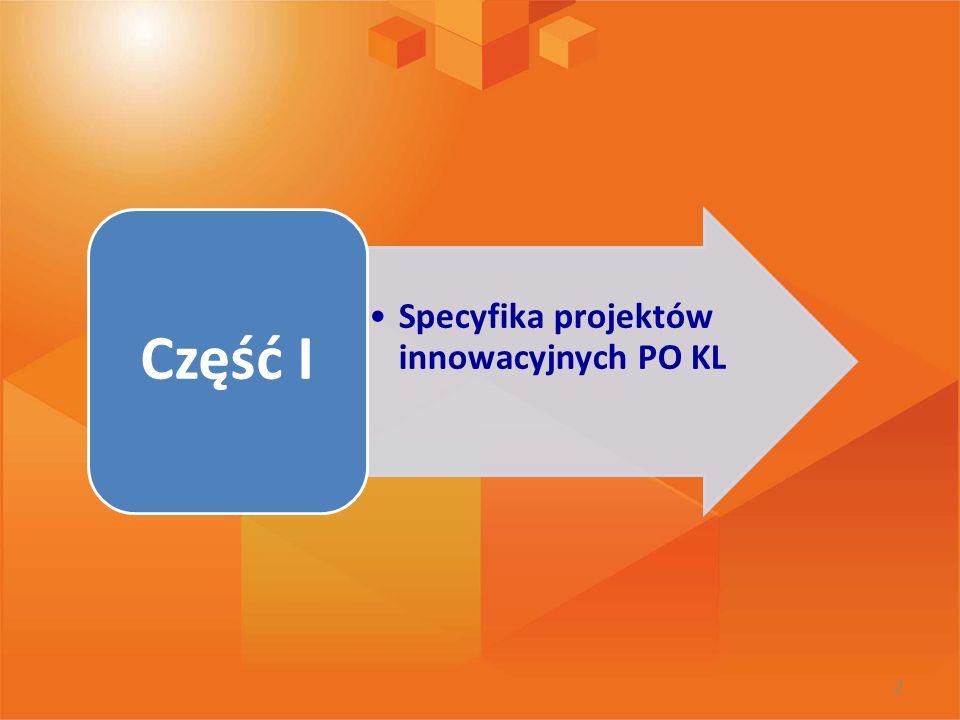 Część I Specyfika projektów innowacyjnych PO KL