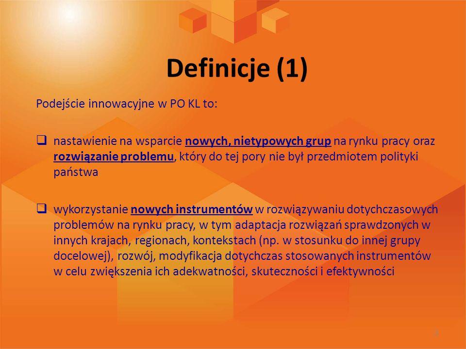 Definicje (1) Podejście innowacyjne w PO KL to: