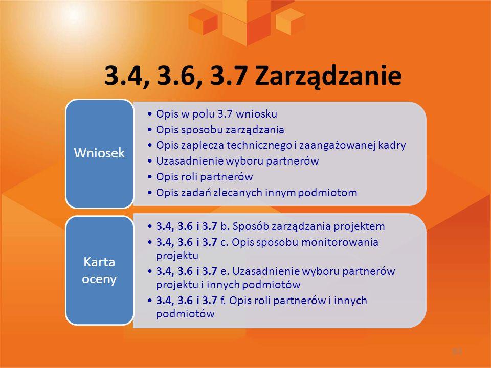 3.4, 3.6, 3.7 Zarządzanie Opis w polu 3.7 wniosku