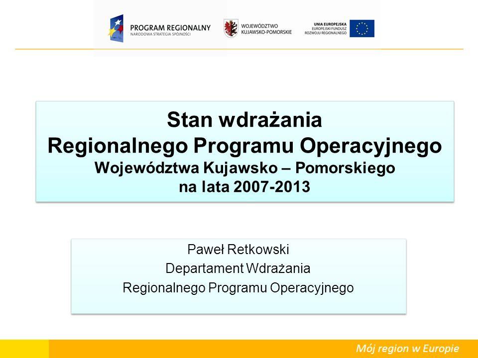 Stan wdrażania Regionalnego Programu Operacyjnego Województwa Kujawsko – Pomorskiego na lata 2007-2013