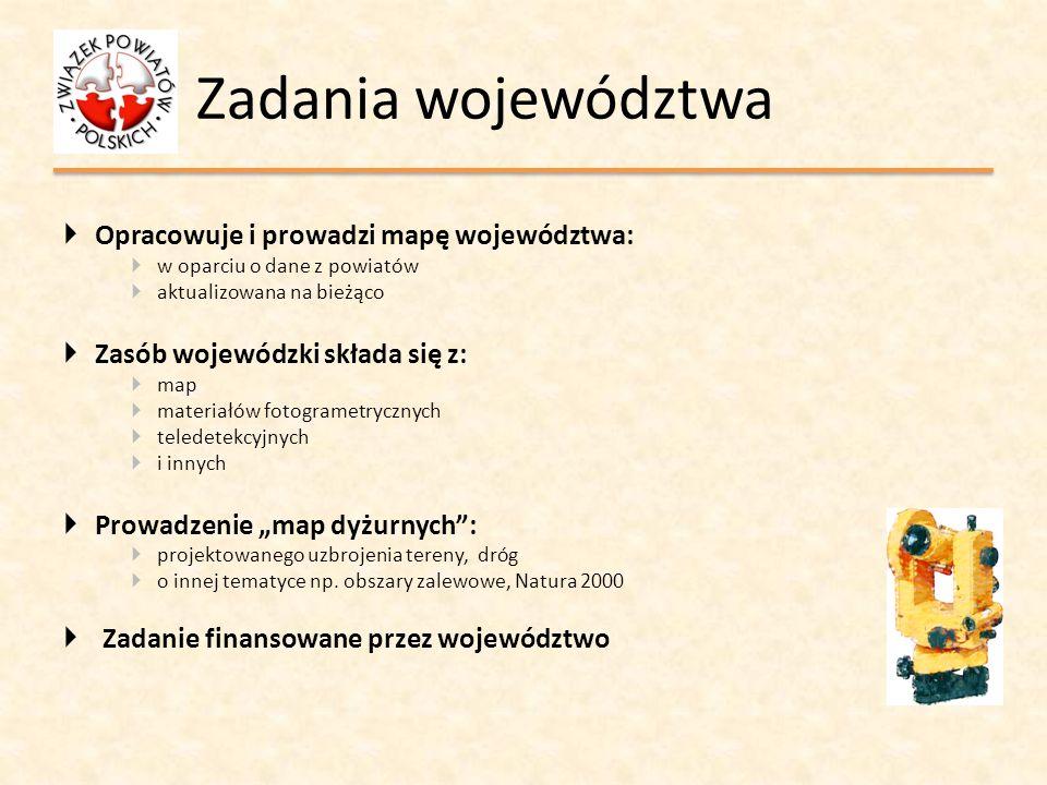 Zadania województwa Opracowuje i prowadzi mapę województwa: